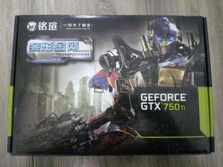 铭瑄(MAXSUN)GTX750Ti变形金刚 1020MHz/5400MHz 1GB/128bit GDDR5 PCI-E 3.0显卡 晒单图