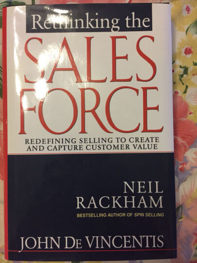 Rethinking the Sales Force: Redefining Selling to Create and Capture Customer Value销售的革命(经典版) 晒单图
