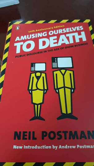 Amusing Ourselves to Death: Public Discourse in the Age of Show Business娱乐至死:童年的消逝 英文原版 晒单图