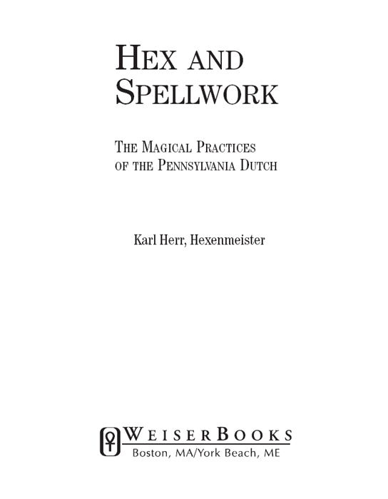 Hex And Spellwork The Magical Practices Of The Pennsylvania Dutch