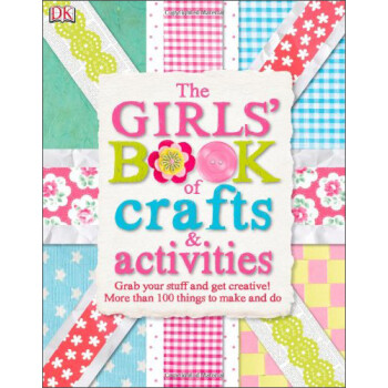 The Girls' Book of Crafts & Activities简介,目录书摘