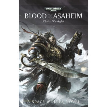 Blood of Asaheim (Space Wolves #1)简介,目录书摘